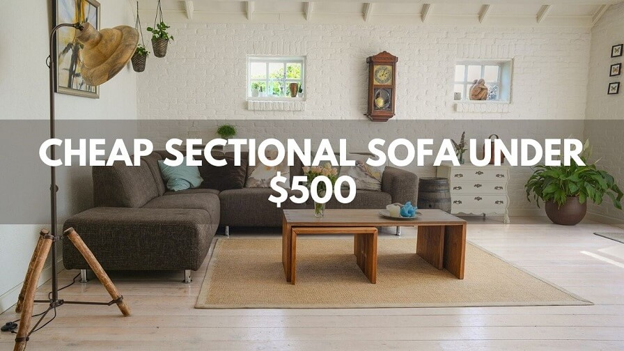 10+ Best Cheap Sectional Sofa Under 500$ ( 2020 Buying Guide )