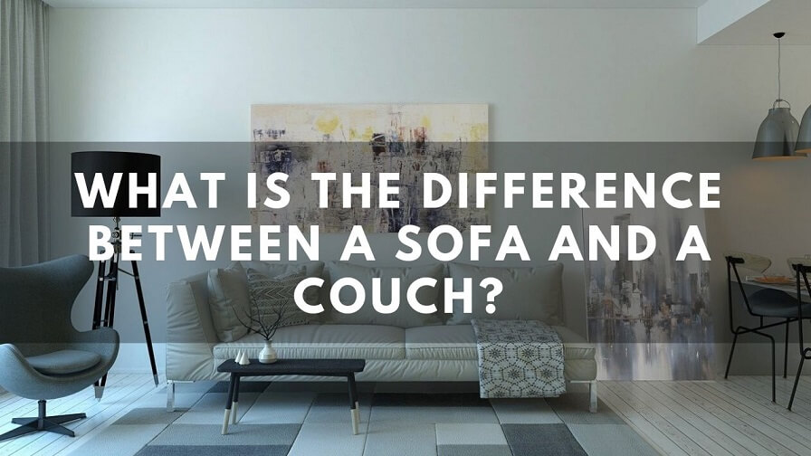What Is The Difference Between A Sofa And A Couch?