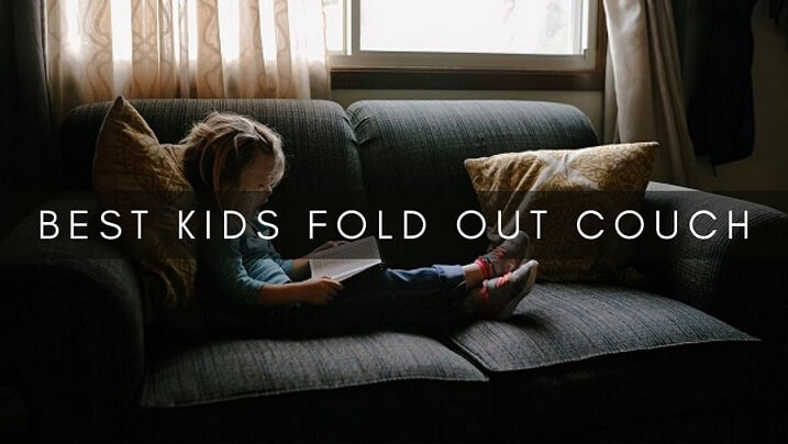 10+ Best Kids Fold Out Couch Unbiased Reviews & Guide