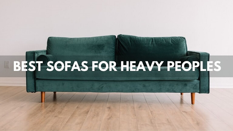 5+ Best Sofas For Heavy People 2021 – ( Unbiased Review )