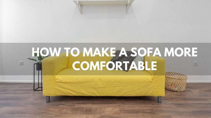 How To Make A Sofa More Comfortable