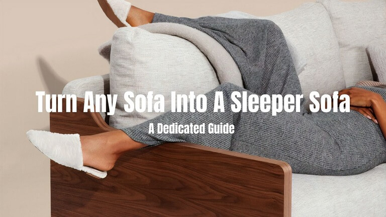 Turn Any Sofa Into A Sleeper Sofa – A Dedicated Guide